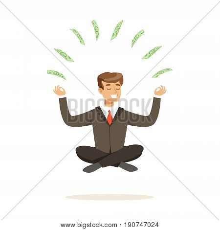 Smiling businessman sitting in a lotus pose, money flying around him vector Illustration isolated on a white background