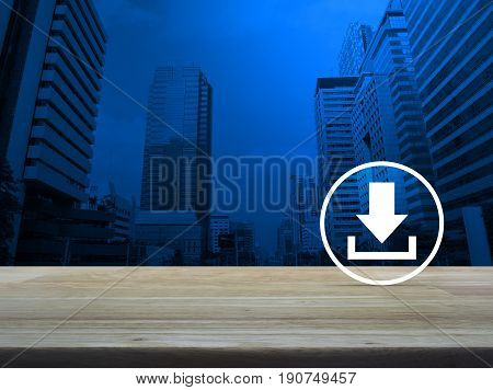 Download icon on wooden table over modern office city tower Business internet concept