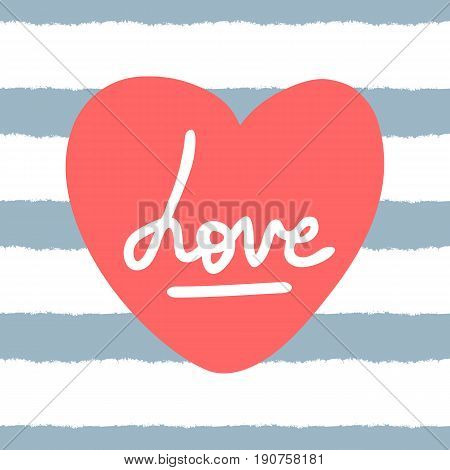 Heart with handwritten word Love. Striped seamless background painted with a rough brush. Vector pattern. Grunge sketch doodle. Blue white red.