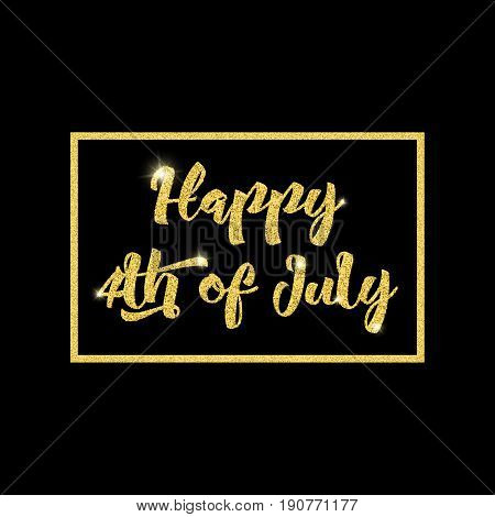 Happy 4th of July calligraphic text, glitter, golden frame isolated on black background. Festive graphic design celebration poster, concept. 4th of July Day greeting card, sparkling font.