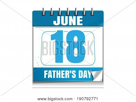 Fathers Day 2017. Blue wall calendar. Fathers Day date in the calendar. 18 June. Wall calendar isolated on white background. Vector illustration