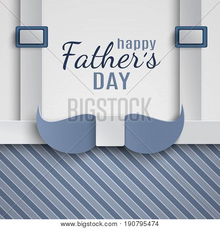 Happy Fathers Day greeting card design for men's event banner or poster. Striped blue background with paper cut mustache shaped necktie and suspenders. Congratulation text vector illustration