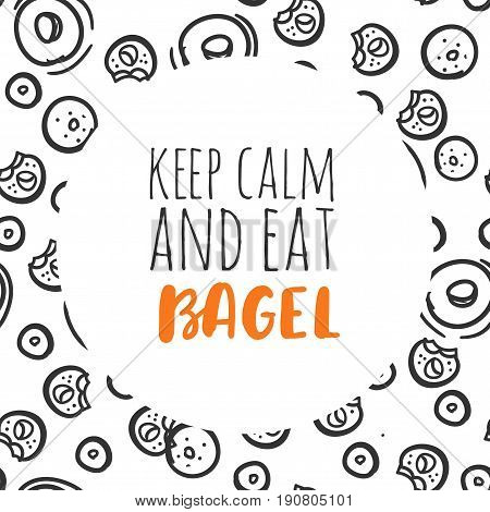 Happiness is fresh bagels and cream cheese. Keep cal and eat bagel. You are the cream cheese to my bagel.  Bagel logo. Can be used for t-shirt, banner, card and other design projects.. Can be used for t-shirt, banner, card and other design projects.