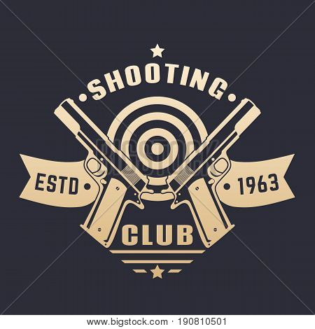 Shooting club logo, emblem with two pistols and target, vector illustration