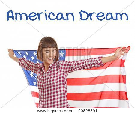 Text AMERICAN DREAM and young woman with USA flag on white background
