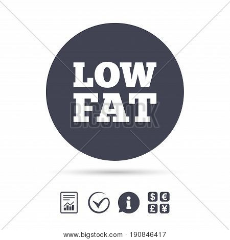 Low fat sign icon. Salt, sugar food symbol. Report document, information and check tick icons. Currency exchange. Vector