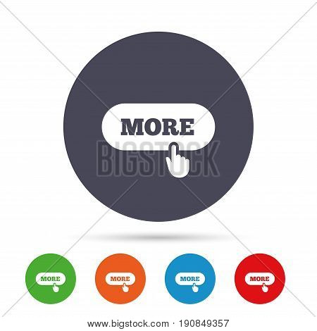 More with hand pointer sign icon. Details symbol. Website navigation. Round colourful buttons with flat icons. Vector