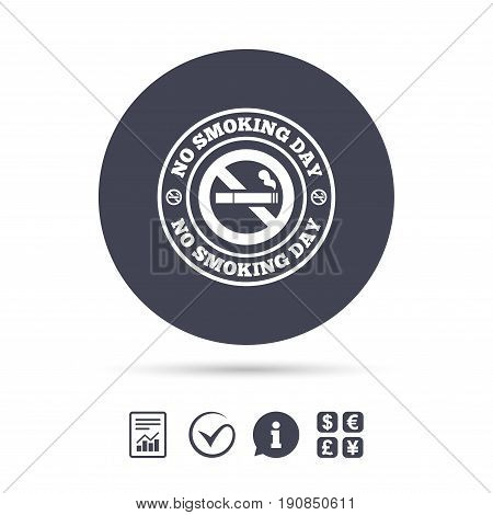 No smoking day sign icon. Quit smoking day symbol. Report document, information and check tick icons. Currency exchange. Vector