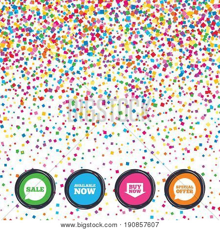 Web buttons on background of confetti. Sale icons. Special offer speech bubbles symbols. Buy now arrow shopping signs. Available now. Bright stylish design. Vector