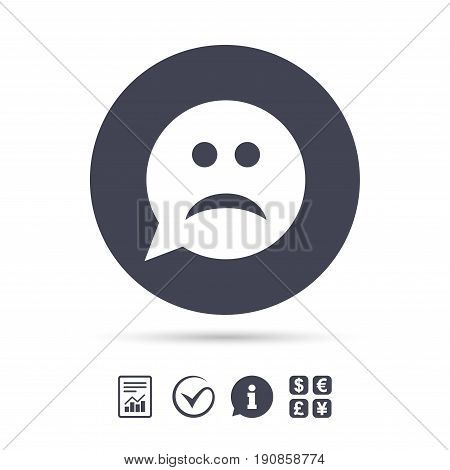 Sad face sign icon. Sadness depression chat symbol. Speech bubble. Report document, information and check tick icons. Currency exchange. Vector