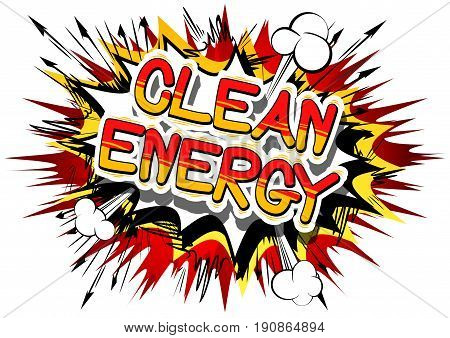 Clean Energy - Comic book style word on abstract background.