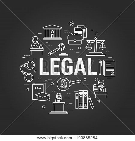 Vector round web banner of judiciary service. Modern thin line icons on a black chalkboard. Big white letters LEGAL and icons of scales, courthouse, attorney, jury and prison
