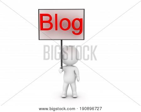 3D Character holding a sign which writes Blog. Image relating to the online blogging community.