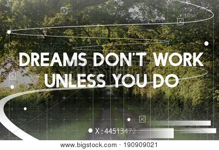 Dream Dont Work Unless You Do Word on Nature Background