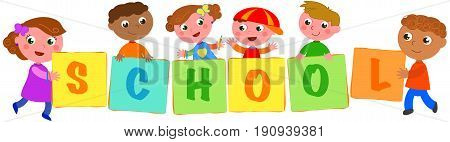Six happy multiculture kids holding sings with the letters of the word school. Vector illustration