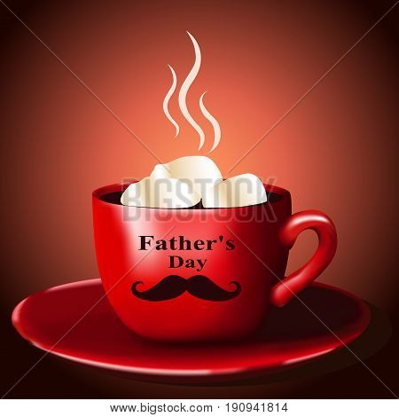 Father's Day. Greeting card a cup of coffee with a mustache for Father's Day. Vector illustration.