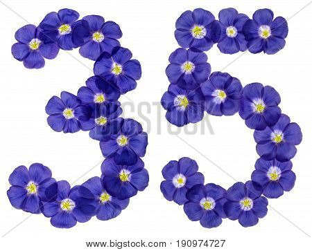 Arabic Numeral 35, Thirty Five, From Blue Flowers Of Flax, Isolated On White Background