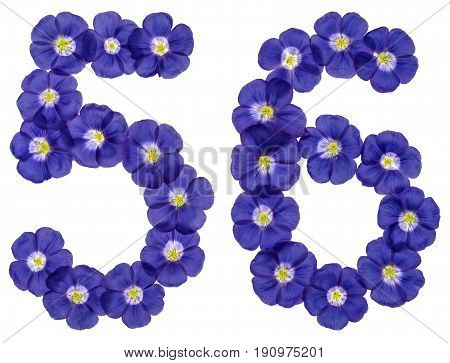 Arabic Numeral 56, Fifty Six, From Blue Flowers Of Flax, Isolated On White Background