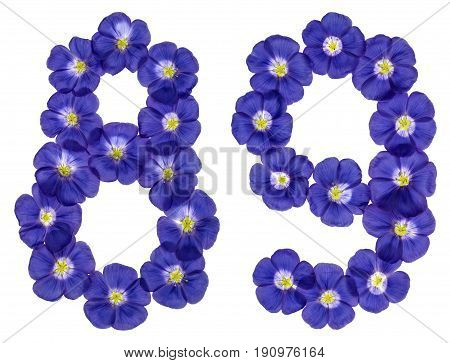 Arabic Numeral 89, Eighty Nine, From Blue Flowers Of Flax, Isolated On White Background
