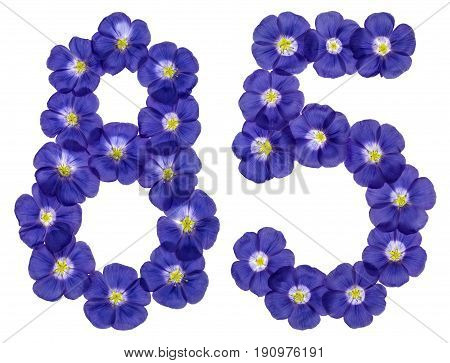 Arabic Numeral 85, Eighty Five, From Blue Flowers Of Flax, Isolated On White Background