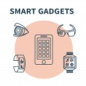 Smart gadgets. Vector illustration with thin line icons of smart glasses, fitness tracker, smart watch, pnone, contact lens. Concept design for wearable technology. poster