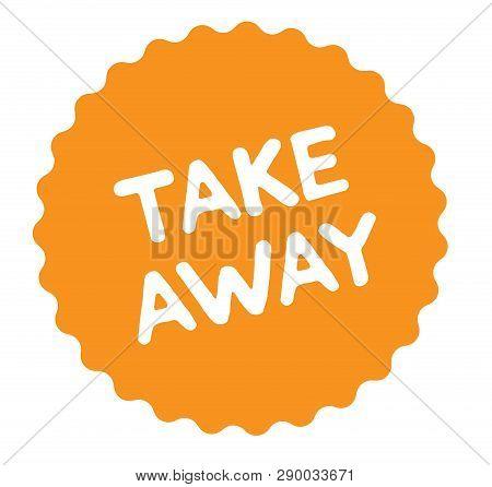 Take Away Stamp On White Background. Sign, Label, Sticker