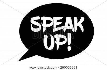 Speak Up Stamp On White Background. Sign, Label, Sticker