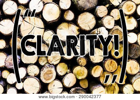 Text sign showing Clarity. Conceptual photo Certainty Precision Purity Comprehensibility Transparency Accuracy Wooden background vintage wood wild message ideas intentions thoughts. poster