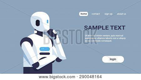 Modern Robot Thinking Humanoid Holding Hand Chin Pondering Artificial Intelligence Digital Technolog