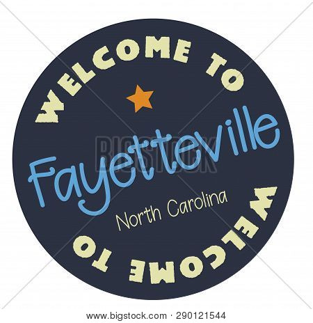 Welcome To Fayetteville North Carolina Tourism Badge Or Label Sticker. Isolated On White. Vacation R