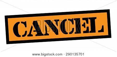 Cancel Stamp On White Background. Sign, Label Sticker