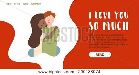 Vector Flat Banner I Love You So Much. Landing Page Guy Hugs A Girl To Strengthen The Relationship O