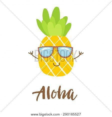 Cute Vector Illustration Of Pineapple With Glasses And Lettering Text Aloha. Fruite Icon, Summer Sym
