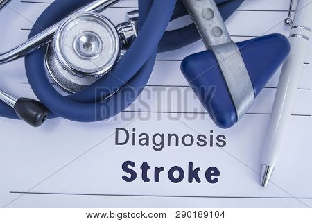 The Diagnosis Of Stroke. Paper Medical History With Diagnosis Of Stroke, On Which Lie Blue Stethosco