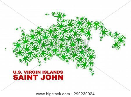 Vector Marijuana Saint John Island Map Collage. Concept With Green Weed Leaves For Weed Legalize Cam