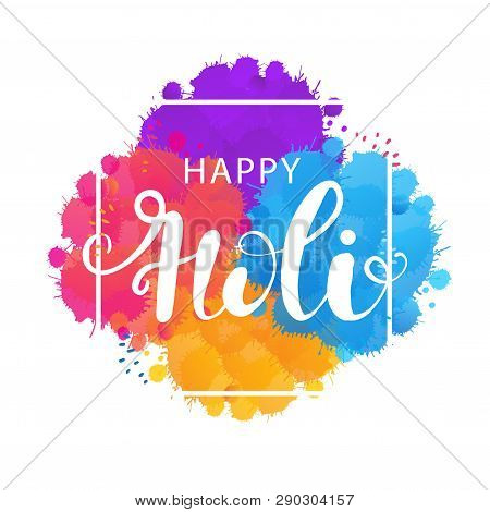 Vector Holiday Illustration Of Abstract Colorful Happy Holi Background. Lettering Text On Watercolor