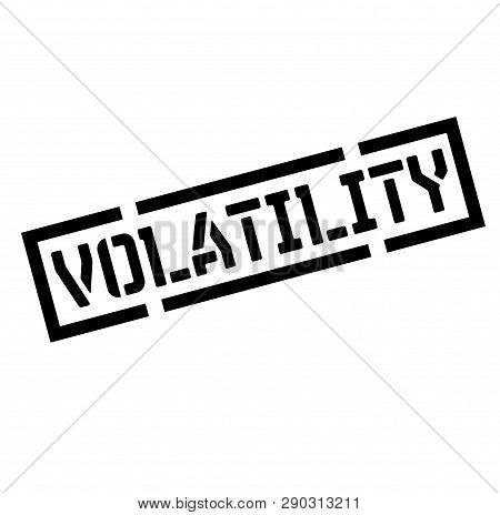 volatility black stamp, sticker, label on white background poster