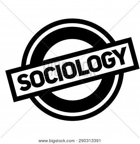 Sociology Black Stamp, Sticker, Label On White Background