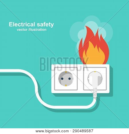 Fire Wiring. Socket And Plug On Fire From Overload. Electrical Safety Concept. Vector Illustration F