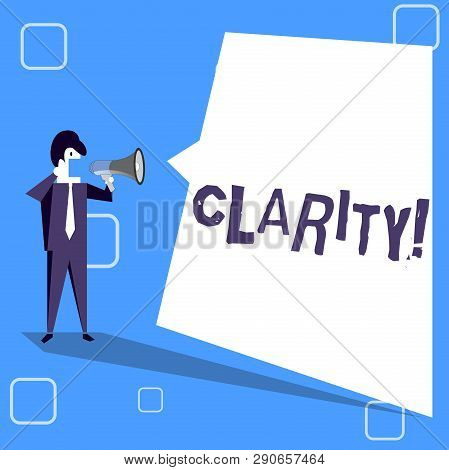 Handwriting text writing Clarity. Concept meaning Certainty Precision Purity Comprehensibility Transparency Accuracy Businessman Shouting on Megaphone and Blank White Uneven Shape Speech Bubble. poster