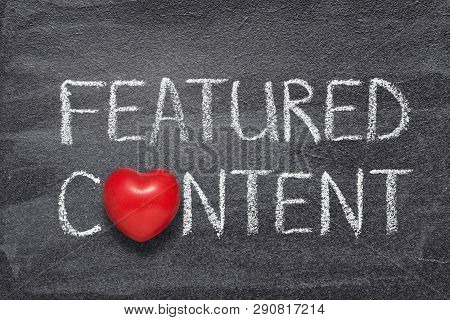 Featured Content Phrase Written On Chalkboard With Red Heart Symbol