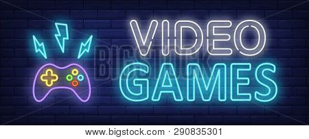 Video Games Neon Text And Gamepad With Lightnings. Video Game And Entertainment Design. Night Bright