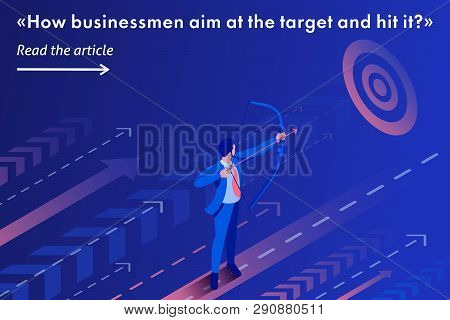 Isometric Template Banner Article Businessman Aiming At The Target, Business Concept.