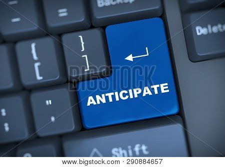 3d Illustration Of Computer Keyboard Enter Button With Text Anticipate