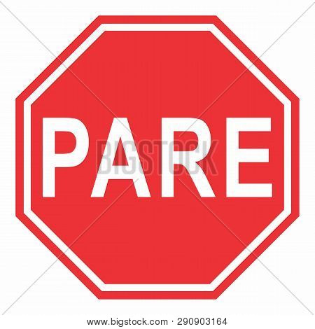 Illustration Of Pare Traffic Sign, The Portuguese Translation For Stop