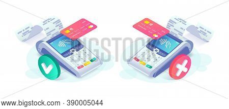 Isometric Contactless Successful Payment And Payment Failed Concept. 3d Payment Terminal With Red An