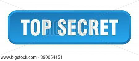 Top Secret Button. Top Secret Square 3d Push Button