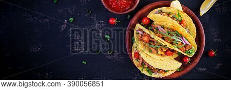 Taco. Mexican Tacos With Beef Meat, Corn And Salsa. Mexican Cuisine. Top View, Flat Lay, Banner