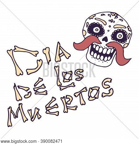 Dia De Los Muertos Text On White Isolated Backdrop. Day Of Dead Calavera For Invitation Or Gift Card