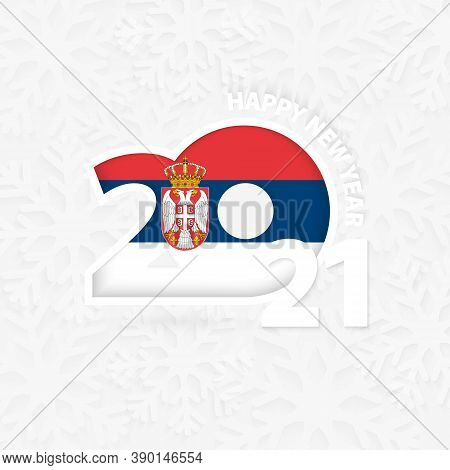 Happy New Year 2021 For Serbia On Snowflake Background. Greeting Serbia With New 2021 Year.